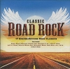 Classic Road Rock: 17 Engine Revving Rock Classics