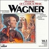 Masters of Classical Music: Richard Wagner