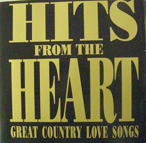 Hits From The Heart: Great Country Love Songs