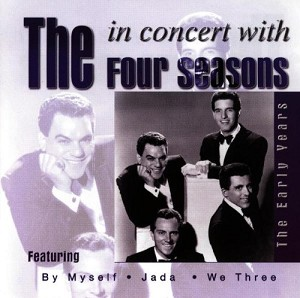 In concert with The Four Seasons: The Early Years [CD]
