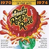 Only Rock N Roll 1970-74
