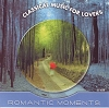 Classical Music For Lovers: Romantic Moments